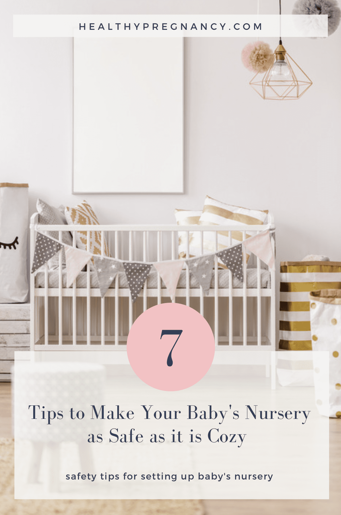 7 Tips to Make Your Baby's Nursery as Safe as it is Cozy.